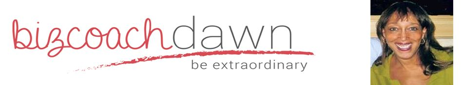 bizcoachdawn - because it really is time to be extraordinary