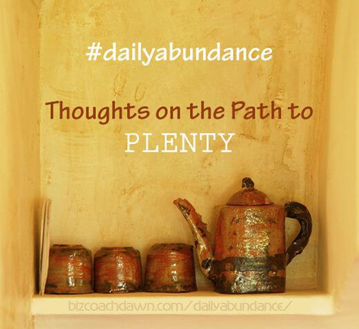 Thoughts on the Path to Plenty #dailyabundance