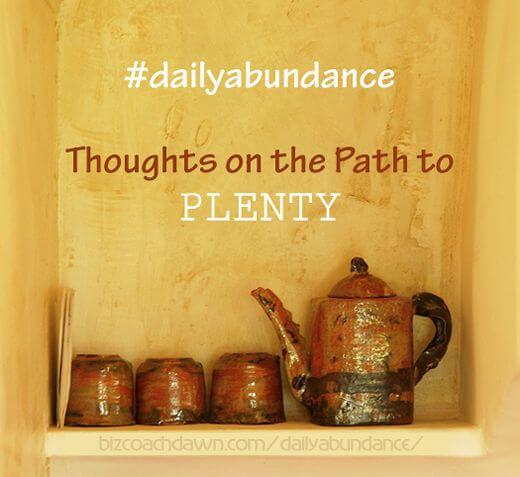 Thoughts on the Path to Plenty #dailyabundance