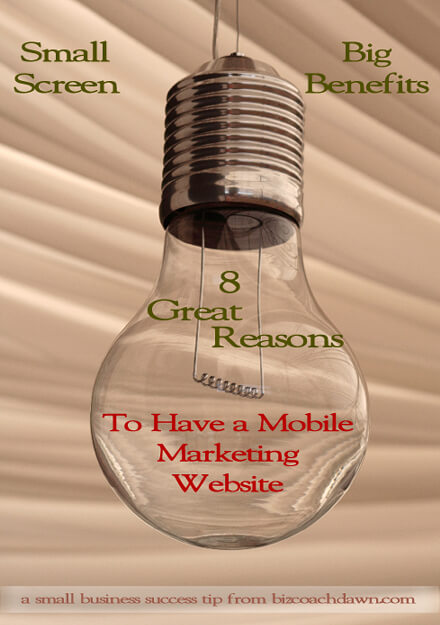 Small Screen, Big Benefits: 8 Great Reasons to Have a Mobile Marketing Website
