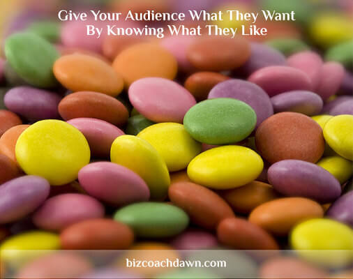 Give your audience what they want by knowing what they like
