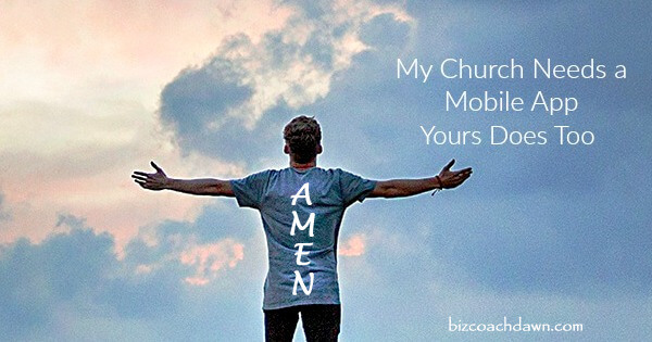 My Church Needs a Mobile App. Yours Does Too.